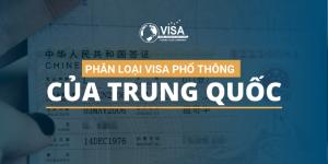 PHÂN LOẠI VISA PHỔ THÔNG CỦA TRUNG QUỐC