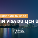 Hướng dẫn làm hồ sơ xin visa du lịch Úc