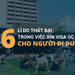 6 Lí do thất bại trong việc xin visa úc cho người đi du học