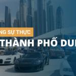 Những sự thật về thành phố Dubai
