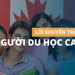 Lời khuyên chân thành dành cho người du học Canada