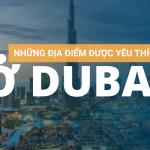 Những địa điểm được yêu thích ở Dubai