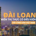 Đài Loan miễn thị thực có điều kiện với công dân Việt Nam