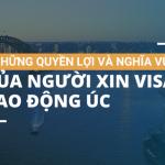 Những quyền lợi và nghĩa vụ của người xin visa lao động Úc