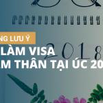 Những lưu ý khi làm visa thăm thân tại úc năm 2018