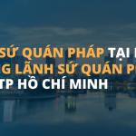 Đại sứ quán Pháp tại Hà Nội và Lãnh sự quán Pháp tại TPHCM