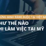 Chứng minh ràng buộc tại Việt Nam như thế nào khi làm visa đi Mỹ