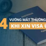4 vướng mắc thường gặp khi xin visa Úc
