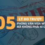 """5 lý do """"trượt"""" phỏng vấn visa Mỹ không phải ai cũng biết"""