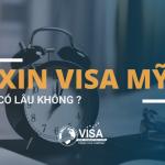 Xin visa Mỹ có lâu không?