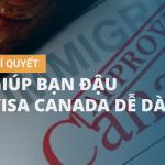 Bí quyết giúp bạn đậu visa Canada dễ dàng hơn