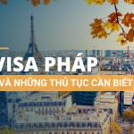 Visa Pháp và toàn bộ quy trình thủ tục cần biết