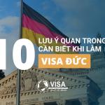 10 lưu ý quan trọng cần biết khi làm visa đi Đức