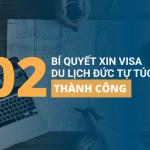 02 Bí quyết xin visa du lịch Đức tự túc thành công