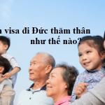 Tìm hiểu thủ tục xin visa đi Đức thăm thân