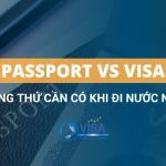 Passport và Visa – Những thứ cần có khi đi du lịch nước ngoài