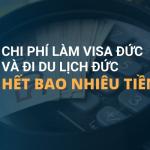 Chi phí làm visa Đức và đi du lịch Đức hết bao nhiêu tiền?