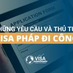 Những yêu cầu hồ sơ  và thủ tục xin visa đi Pháp công tác