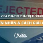 Visa đi Pháp bị từ chối – Nguyên nhân và cách giải quyết