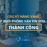 Cách trả lời phỏng vấn xin visa đi Mỹ thành công