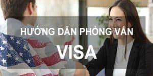 cách trả lời phỏng vấn xin visa đi mỹ