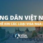 Công dân Việt Nam có thể xin những loại visa Nga nào?