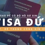 Làm sao để có bộ hồ sơ xin visa Đức đẹp, dễ thành công xin visa?