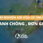 Kinh nghiệm xin visa Úc online nhanh chóng, đơn giản