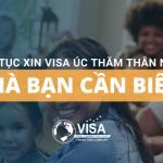 Thủ tục xin visa đi Úc thăm thân nhân mà bạn cần biết