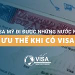 Có visa Mỹ đi được nước nào? Các ưu thế khác khi có visa Mỹ