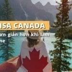 HƯỚNG DẪN THỦ TỤC XIN VISA CANADA